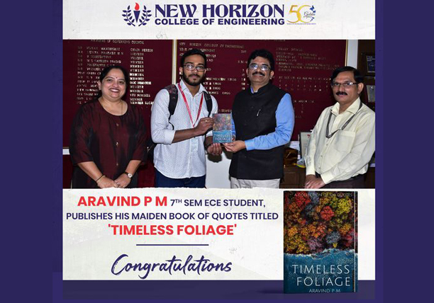 Our NHCE student Aravind P M of 7th semester (ECE) recently published his maiden book of Quotes titled 'Timeless Foliage'.