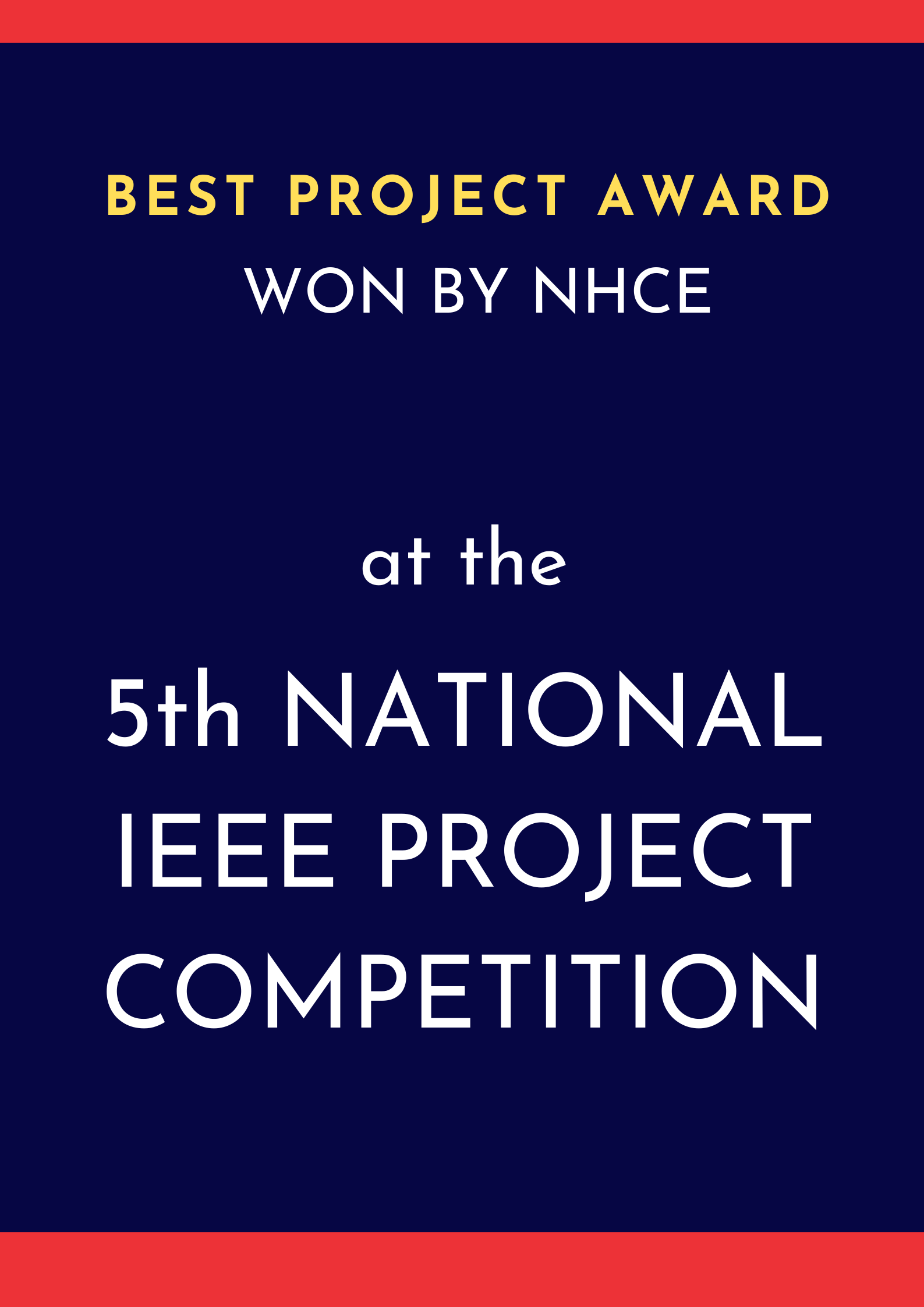 Best Project Award at the 5th National IEEE Project Competition